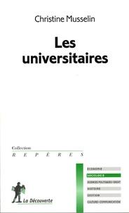 Christine Musselin - Les universitaires.