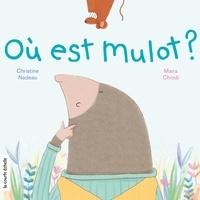 Christine Nadeau et Maira Chiodi - Où est Mulot ?.