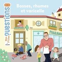 Christine Naumann-Villemin - Bosses, rhumes et varicelle.