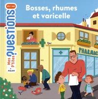 Christine Naumann-Villemin et Aviel Basil - Bosses, rhumes et varicelle.