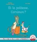 Christine Naumann-Villemin - Et la politesse, Cornimon ?.