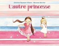 Christine Naumann-Villemin - L'autre princesse.
