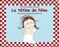 Christine Naumann-Villemin et Marianne Barcilon - La tétine de Nina.