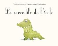 Christine Naumann-Villemin et Marianne Barcilon - Le crocodile de l'école.