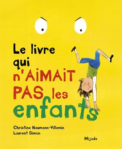 Le Livre Qui N Aimait Pas Les Enfants Album