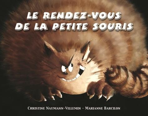 Christine Naumann-Villemin et Marianne Barcilon - Le rendez-vous de la petite souris.