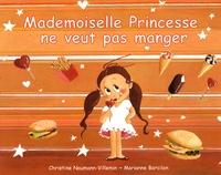 Christine Naumann-Villemin - Mademoiselle Princesse ne veut pas manger.