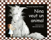 Christine Naumann-Villemin - Nina veut un animal.