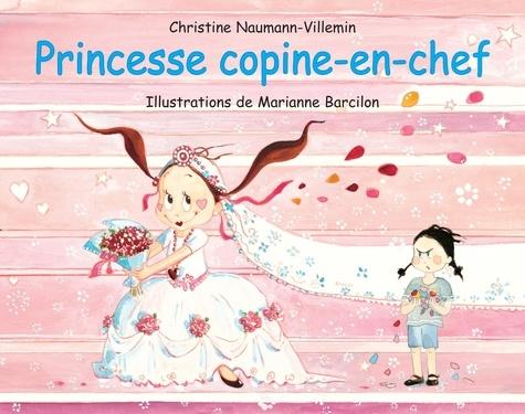 Christine Naumann-Villemin et Marianne Barcilon - Princesse copine-en-chef.
