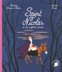 Christine Naumann-Villemin et Marion Duval - Saint Nicolas et les enfants perdus.