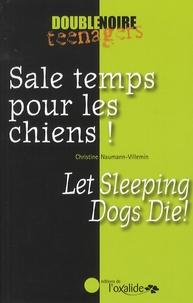 Christine Naumann-Villemin - Sale temps pour les chiens !.