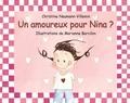 Christine Naumann-Villemin et Marianne Barcilon - Un amoureux pour Nina ?.