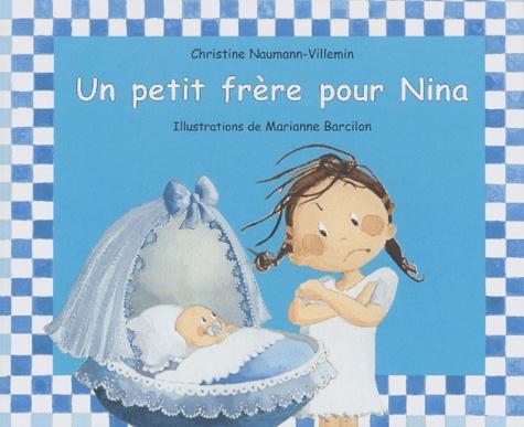 Christine Naumann-Villemin et Marianne Barcilon - Un petit frère pour Nina.