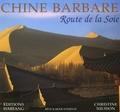 Christine Nilsson - Chine barbare - Route de la Soie.
