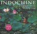 Christine Nilsson - Indochine Coffret 2 volumes - Vietnam Dream ; Cambodge - Laos.