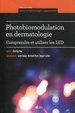 Christine Noé - Photobiomodulation en dermatologie - Comprendre et utiliser les LED.