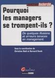 Christine Noël et Bernard Gumb - Pourquoi les managers se trompent-ils ? - De quelques illusions et erreurs tenaces en management.