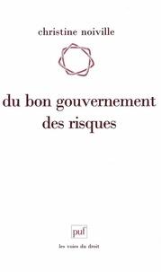 """Christine Noiville - Du bon gouvernement des risques - Le droit et la question du """"risque acceptable""""."""