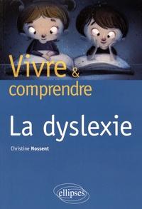 Christine Nossent - Vivre et comprendre la dyslexie.