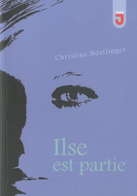 Christine Nöstlinger - Ilse est partie.
