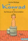 Christine Nöstlinger - Konrad oder Das Kind aus der Konservenbüchse.