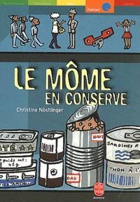 Christine Nöstlinger - Le môme en conserve.