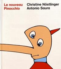 Christine Nöstlinger et Antonio Saura - Le nouveau Pinocchio - Nouvelle version des aventures de Pinocchio de Carlo Collodi.