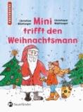 Christine Nöstlinger - Mini trifft den Weihnachtsmann.