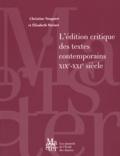 Christine Nougaret et Elisabeth Parinet - L'édition critique des textes contemporains - XIXe-XXIe siècle.