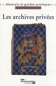 Les archives privées - Manuel pratique et juridique.pdf