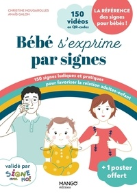 Christine Nougarolles et Anaïs Galon - Bébé s'exprime par signes - Avec 1 poster.