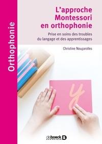 Christine Nougarolles - L'approche Montessori en orthophonie - Prise en soins des troubles du langage et des apprentissages.
