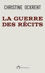 Christine Ockrent - La guerre des récits.