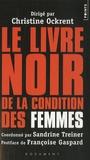 Christine Ockrent - Le livre noir de la condition des femmes.