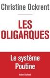Christine Ockrent - Les oligarques - Le système Poutine.