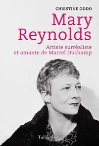 Christine Oddo - Mary Reynolds - Artiste surréaliste et amante de Marcel Duchamp.