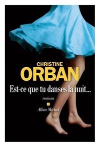 Christine Orban - Est-ce que tu danses la nuit....
