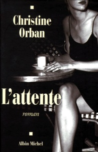 Christine Orban - L'attente.