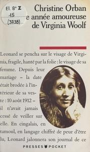 Christine Orban - Une année amoureuse de Virginia Woolf.