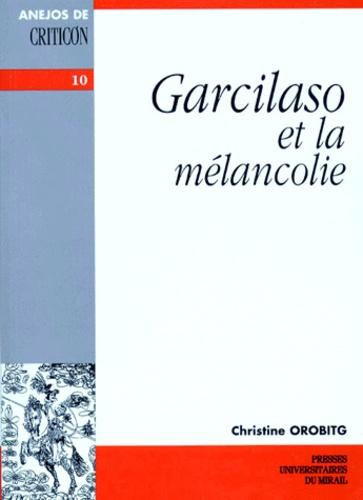GARCILASO ET LA MELANCOLIE