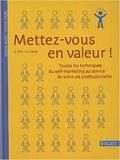 Christine Ottl et Gitte Härter - Mettez-vous en valeur ! - Toutes les techniques du self-marketing au service de votre vie professionnelle.