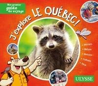 Christine Ouin et Pascal Biet - J'explore le Québec !.