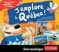 Christine Ouin et Louise Pratte - J'explore le Québec - Mon premier guide de voyage.