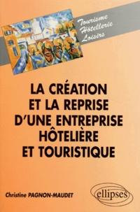 Christine Pagnon-Maudet - La création et la reprise d'une entreprise hôtelière et touristique.