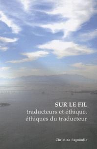 Christine Pagnoulle - Sur le fil - Traducteurs et éthique, éthiques du traducteur.