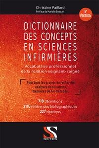 Christine Paillard - Dictionnaire des concepts en sciences infirmières - Vocabulaire professionnel de la relation soignant-soigné.