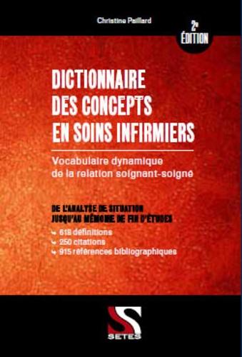 Christine Paillard - Dictionnaire des concepts en soins infirmiers - Vocabulaire dynamique de la relation soignant-soigné.