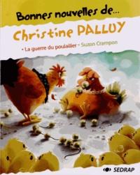 Christine Palluy - Bonnes nouvelles de... Christine Palluy - La guerre du poulailler ; Suzon Crampon.