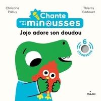 Christine Palluy et Thierry Bedouet - Chante avec les Minousses - Jojo adore son doudou.