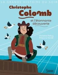 Christine Palluy et Prisca Le Tandé - Christophe Colomb et l'étonnante découverte.